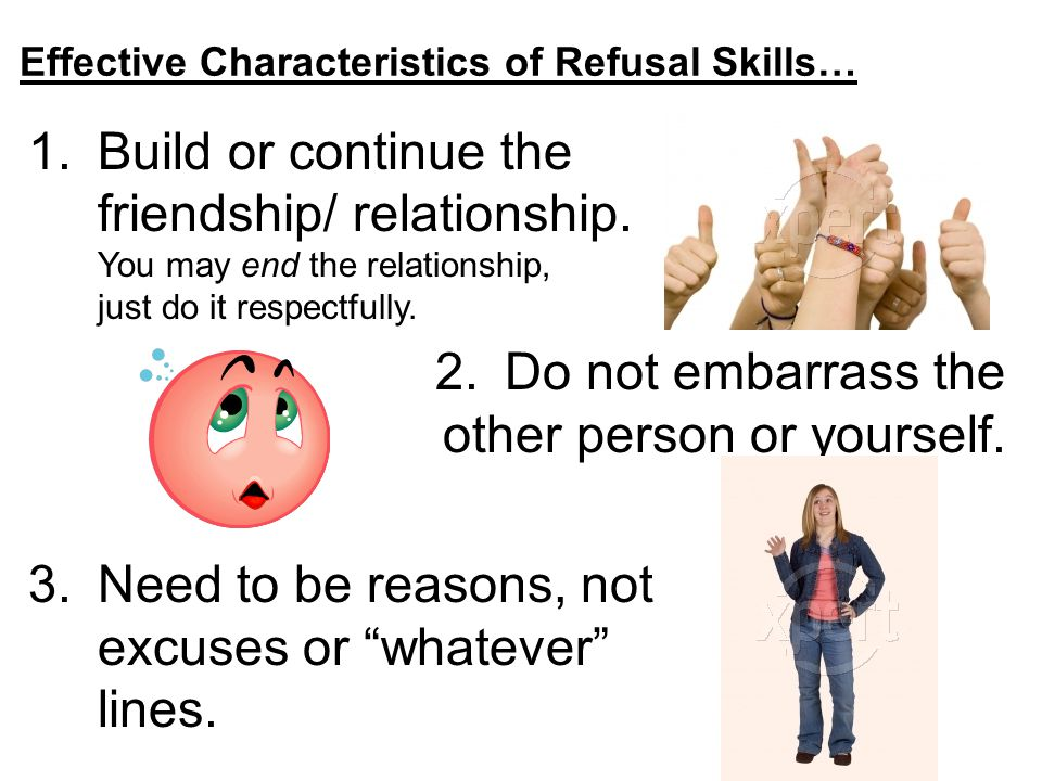 REMEMBER GIRLS & BOYS… HAVE YOUR REFUSAL SKILLS IN PLACE.