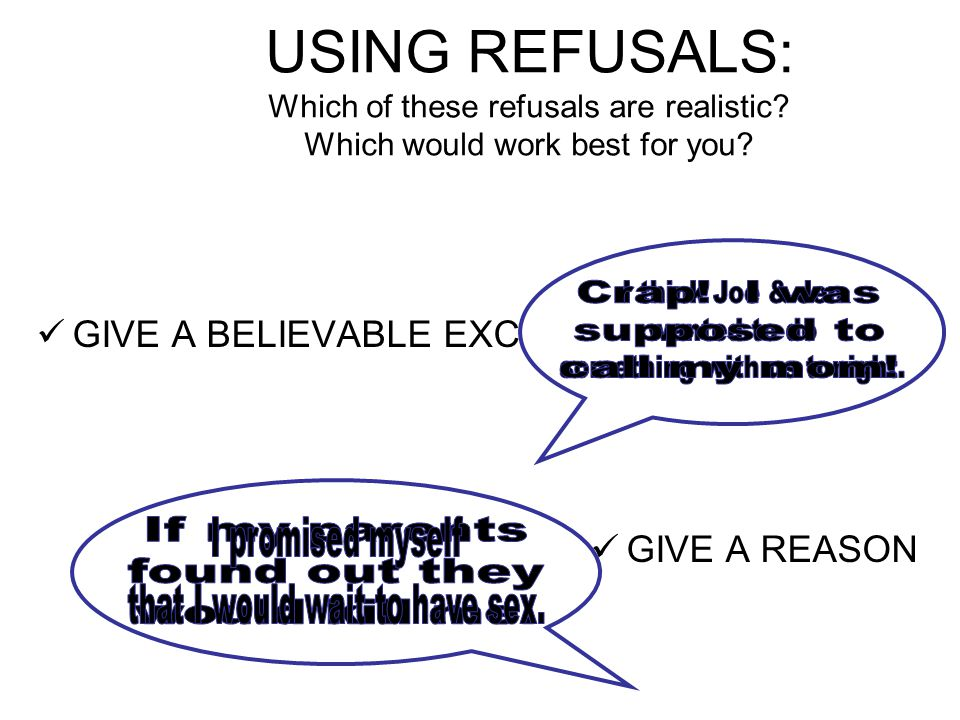 USING REFUSALS: Which of these refusals are realistic.