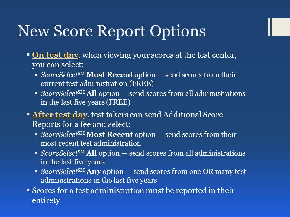 New Score Report Options, cont.