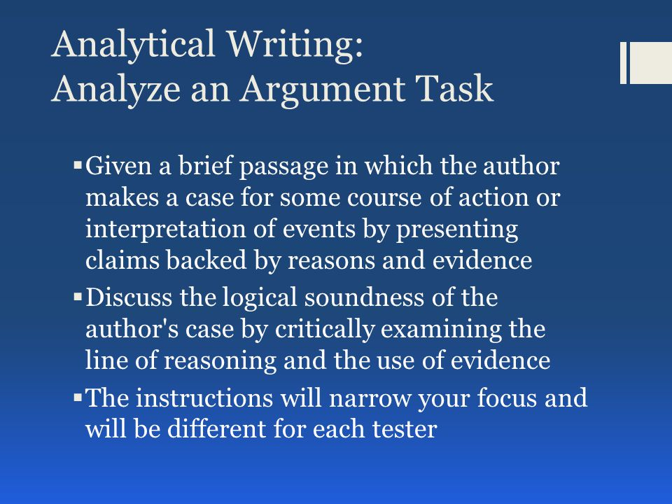 What to consider in formulating your response  Alternative explanations  Soundness of the Argument  Assumptions  Conclusions  Counterexamples  Evaluation  Evidence  Examples  Reasons