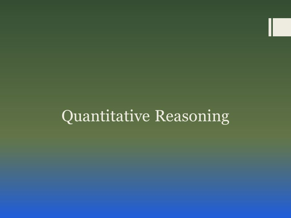  Covers:  Arithmetic, algebra, geometry, and data analysis  Excludes:  Trigonometry, calculus, and higher college-level math  Question formats:  Multiple choice – one answer  Multiple choice – one or more answers  Numeric entry – type correct answer in box  Quantitative Analysis – compare two quantities.