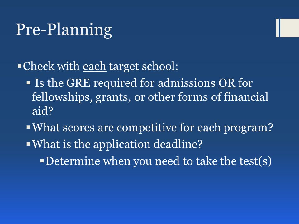 Revised General Test  Assesses analytical reasoning in verbal, quantitative and written contexts  Given year round  Testing sites  Prometrics in GR on Burton  Register for test on-line (credit card, PayPal, etc.), by phone or by mail  Please note: accommodations for test takers with disabilities need to register by mail  Computer administered