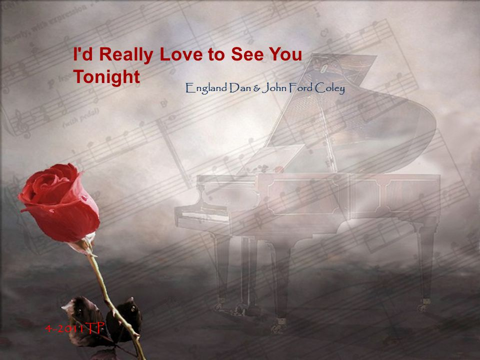 I d Really Love to See You Tonight England Dan & John Ford Coley 4-2011TP