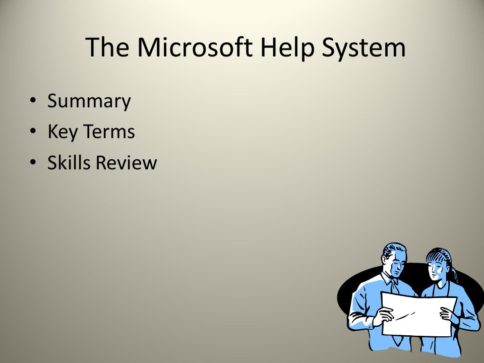 The Microsoft Help System Summary Key Terms Skills Review