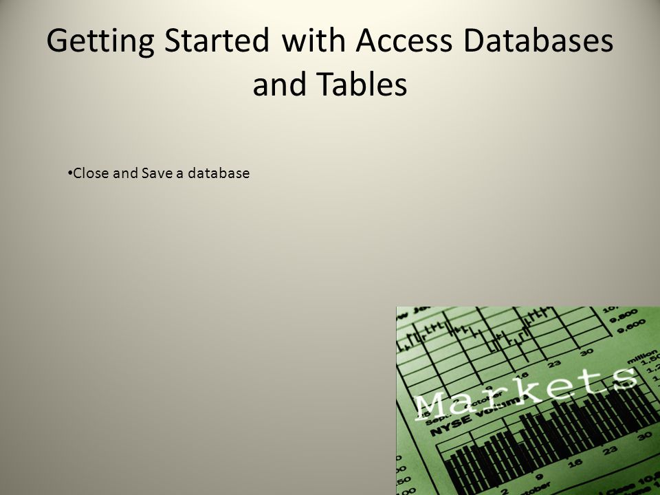 Getting Started with Access Databases and Tables Close and Save a database