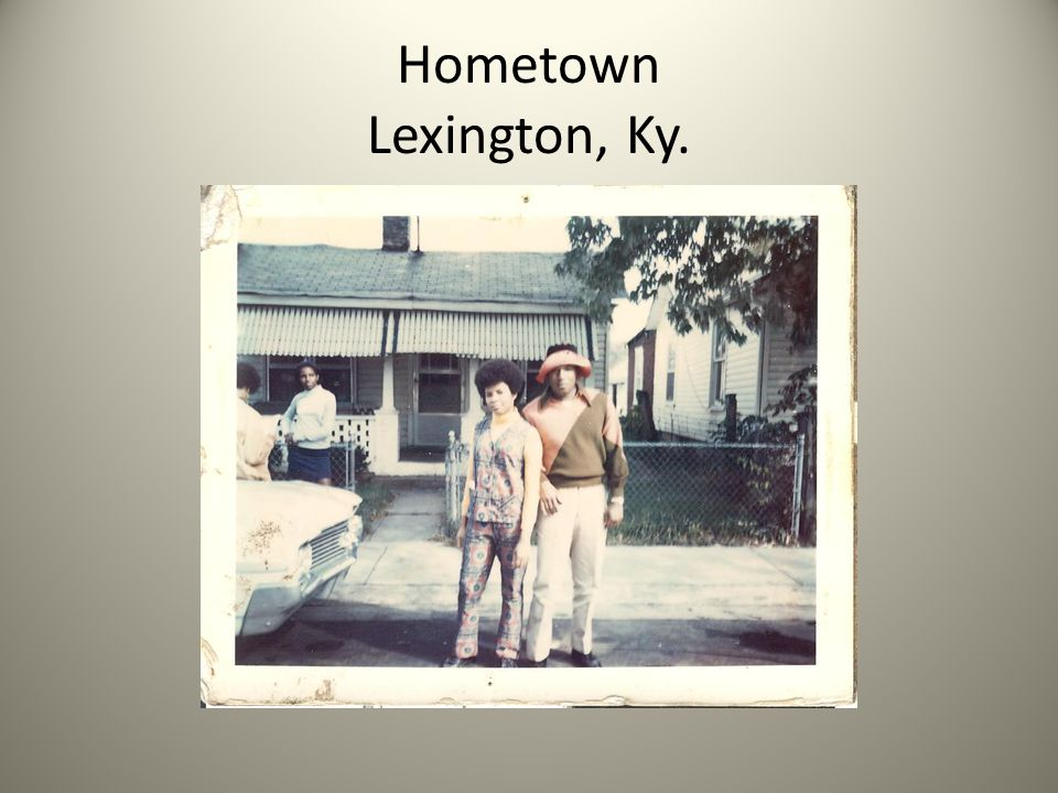 Hometown Lexington, Ky.