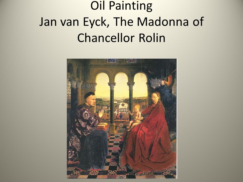 Oil Painting Jan van Eyck, The Madonna of Chancellor Rolin