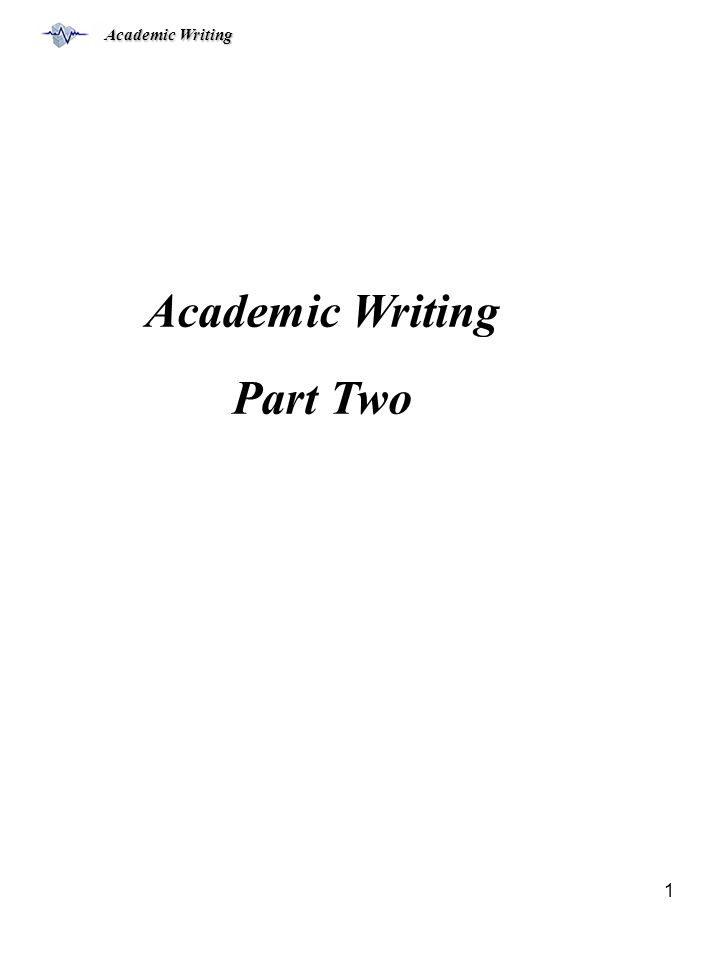 Academic Writing 1 Part Two
