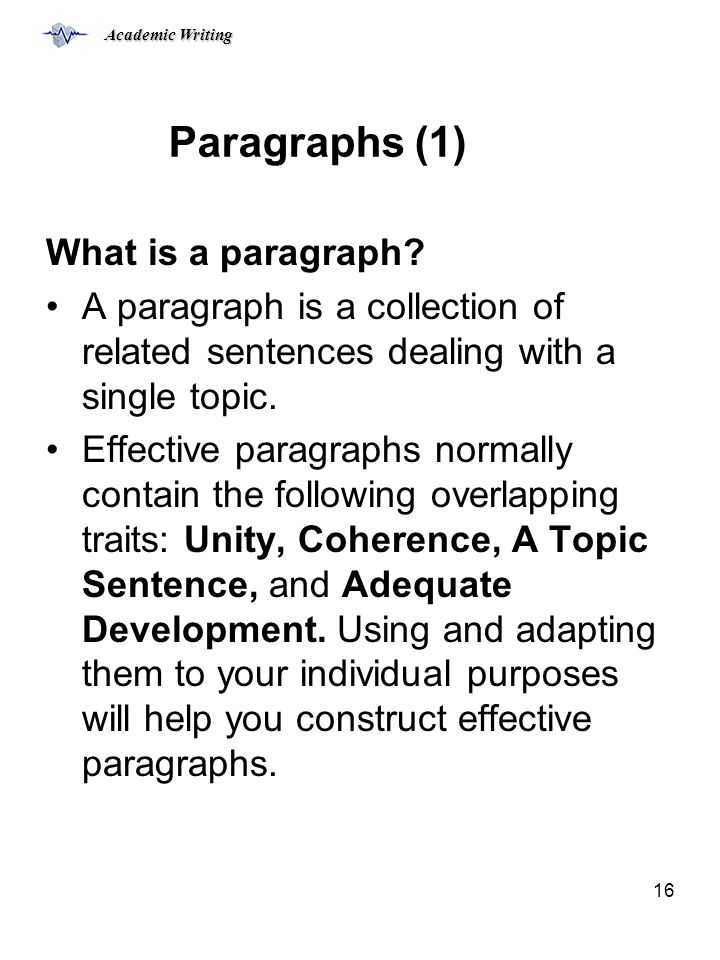 Academic Writing 16 Paragraphs (1) What is a paragraph.