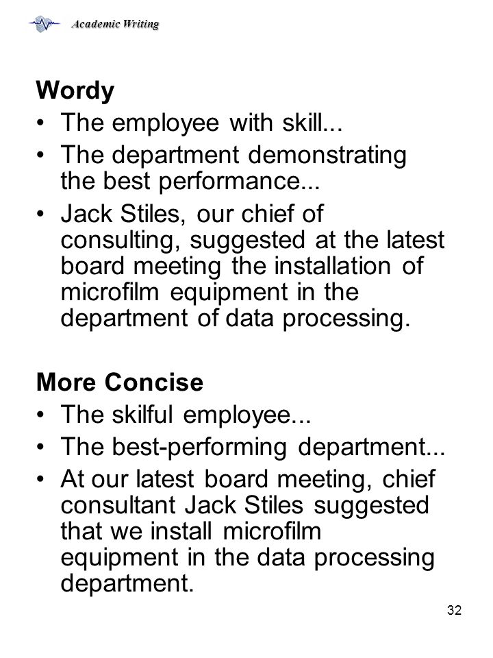 Academic Writing 32 Wordy The employee with skill...