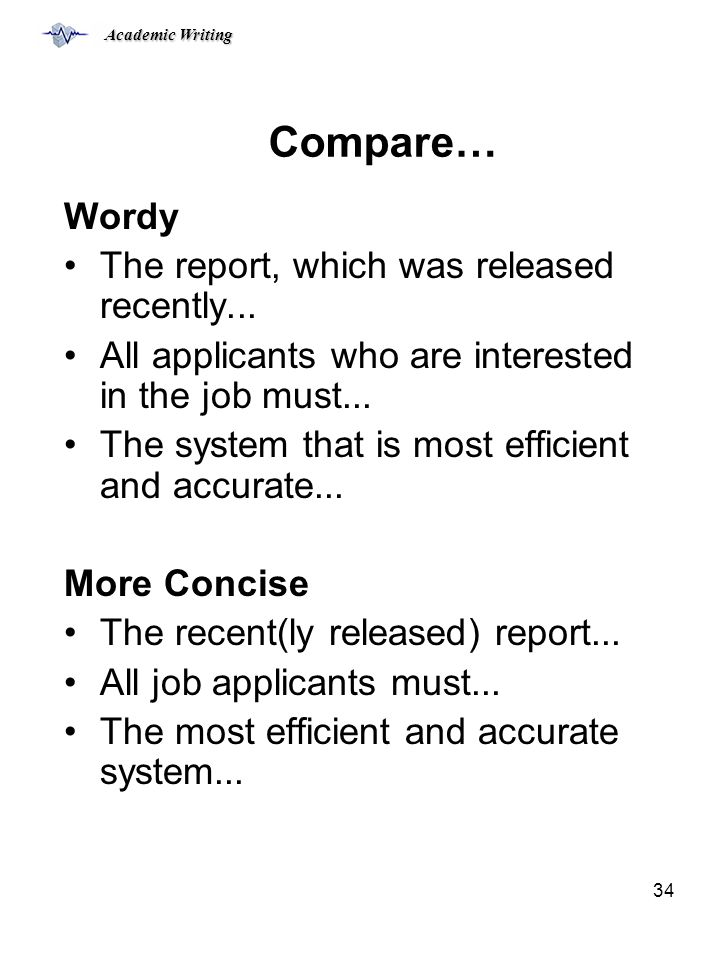 Academic Writing 34 Compare… Wordy The report, which was released recently...