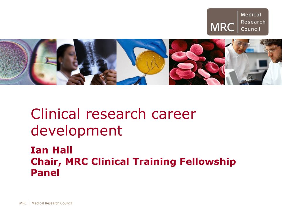 Methodology Development Three MRC Fellowship groups Non Clinical, Clinical and some of Strategic Skill fellowships 123456789101112 Career Development Award Senior Non-Clinical CRTF Clinician Scientist Senior Clinical Clinical Lectureship Senior Clinical Lectureship Population Health Science Biomed informatics, Biostats, Economics of Health Yrs Post PhD