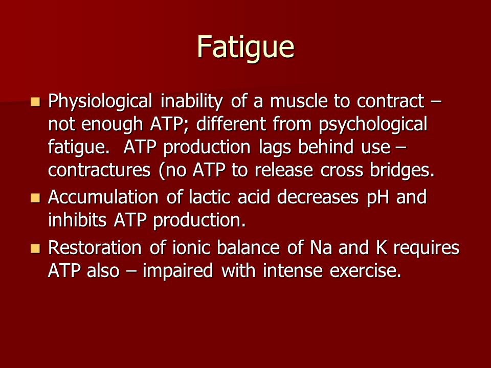 Fatigue Prolonged exercise leads to SR damage and lack of control of intracellular Ca.