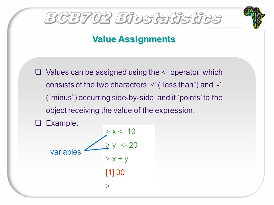 Value Assignments  More complicated calculations  To obtain the number (or other value) stored in any letter: - type the letter followed by enter - type print (letter) - type show (letter)