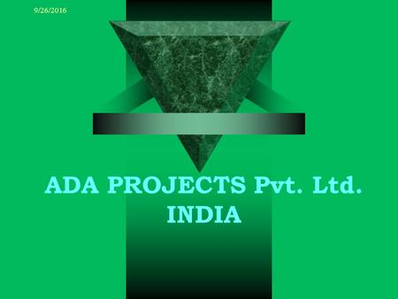 9/26/2016 ADA PROJECTS Pvt. Ltd. <strong>INDIA</strong> 9/26/2016 A PROPOSAL TO GUJARAT INFRASTRUCTURE DEVELOPMENT BOARD FOR SETTING-UP INTEGRATED ENERGY COMPLEX AT MANDVI-KUTCH.