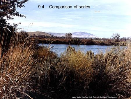 9.4 Comparison of series Greg Kelly, Hanford High School, Richland, Washington.