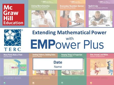 C Extending Mathematical Power with Date Name. Introduction to EMPower Math State of Numeracy in the US Current (<strong>and</strong> Future) Shifts in Adult Ed The EMPower.