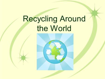 Recycling Around the World. Worldwide Recycling Facts The U.S. recycles about 28% of its waste. In Europe, Austria heads the EU in recycling efforts,