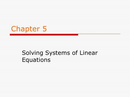 Chapter 5 Solving Systems of Linear Equations. Determine Whether a Given Ordered Pair is a Solution of a System Ex. 1.