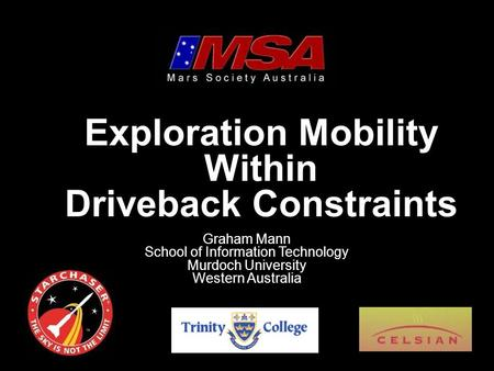 Exploration Mobility Within Driveback Constraints Graham Mann School of Information Technology Murdoch University Western Australia.