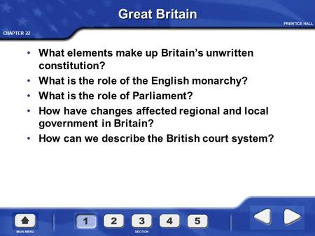 CHAPTER 22 Great Britain What elements make up Britain's unwritten constitution? What is the role <strong>of</strong> the English monarchy? What is the role <strong>of</strong> Parliament?
