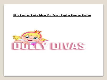 Kids Pamper Party Ideas For Essex Region Pamper Parties.