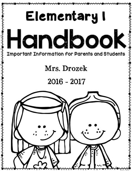 Mrs. Drozek 2016 - 2017 Elementary I. Dear Families, Welcome to a new school year! This is sure to be a terrific year. I am excited to be a part of your.