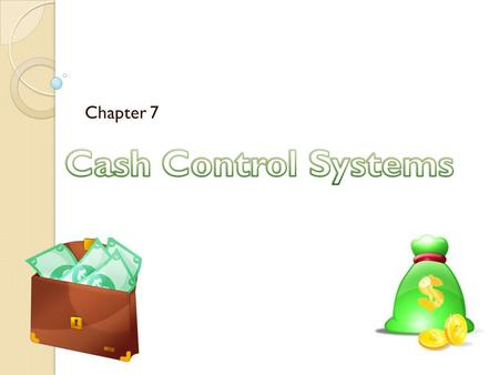 Chapter 7. Checking Accounts Authorizing Signatures Depositing Cash Deposit Slip Endorsing Checks Writing Checks.
