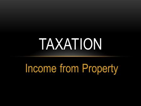 Income from Property TAXATION. Zia, born on 10 th June 1967, works at monthly basic salary of Rs. 60,000. Zia is provided rent free accommodation. Zia.