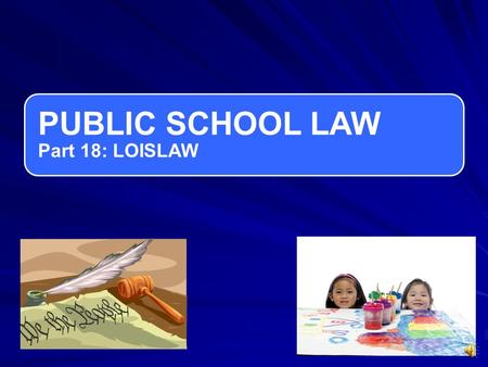 PUBLIC SCHOOL LAW Part 18: LOISLAW It can be tedious and frustrating to to search in these Digests or ALR volumes.