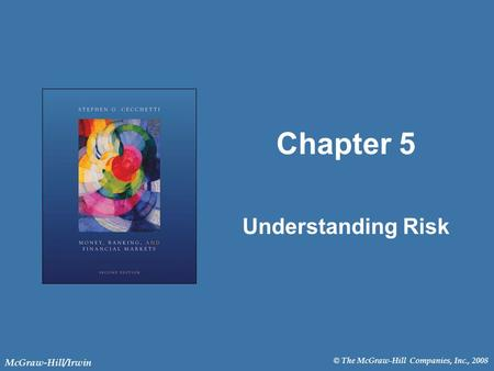 © The McGraw-Hill Companies, Inc., 2008 McGraw-Hill/Irwin Chapter 5 Understanding Risk.