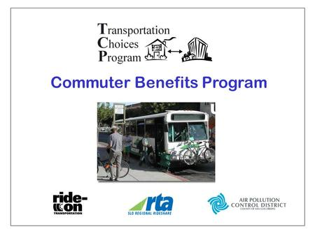 Commuter Benefits Program. Commuting has come along way …