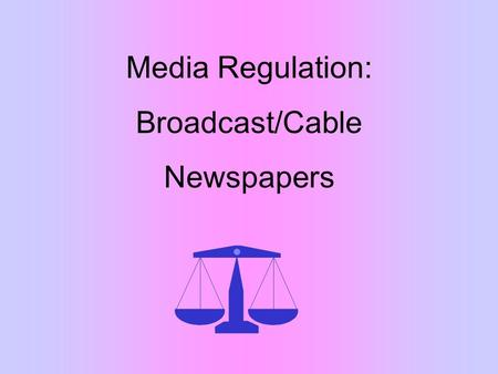 Media Regulation: Broadcast/Cable Newspapers. Newspapers: 20th Century 1972: Newspaper Preservation Act (Joint Operating Agreements to bolster local competition)