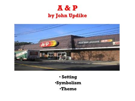 ap by john updike essay A short summary of john updike's a&p this free synopsis covers all the crucial plot points of a&p.