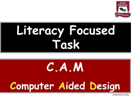 C.A.M Computer Aided Design Literacy Focused Task.