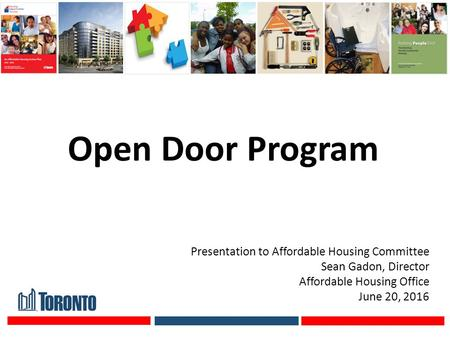 Open Door Program Presentation to Affordable Housing Committee Sean Gadon, Director Affordable Housing Office June 20, 2016.
