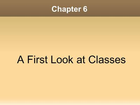 Chapter 6 A First Look at Classes. 2 Contents 1. Classes and objects 2. Instance Fields and Methods 3. Constructors 4. Overloading Methods and Constructors.