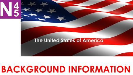 BACKGROUND INFORMATION The United States of America.