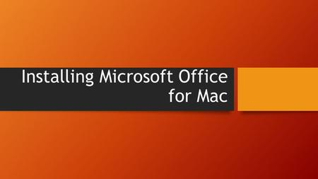 Installing Microsoft Office for Mac. Notes Olivet offers Microsoft Office for free as long as you are a current student… If you leave Olivet you will.