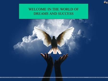 WELCOME IN THE WORLD OF DREAMS AND SUCCESS. EVERY ONE HAS A DREAM IN HIS LIFE IF THERE IS NO DREAM THERE IS NO LIFE OR SUCCESS.