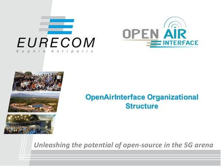 OpenAirInterface Organizational Structure. Agenda  Governance Overview  Technical Governance  Marketing Governance OAI - Open-Source Solutions for.
