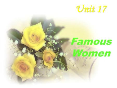 Unit 17 Famous Women Song Qingling Madame Curie Pearl S. Buck Mother Teresa.