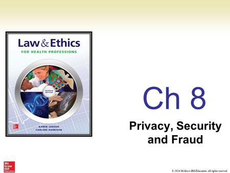 © 2016 McGraw-Hill Education. All rights reserved. Ch 8 Privacy, Security and Fraud.