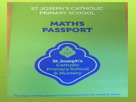 What are Numeracy Passports? Numeracy Passports are a strategy for improving children's mental maths skills. Each child will be given a Passport with.
