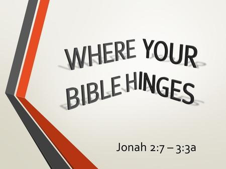 Jonah 2:7 – 3:3a. 1. Old and New Testaments Galatians 3:15 2 Peter 3:9 Hebrews 8:13 Hebrews 8:7.
