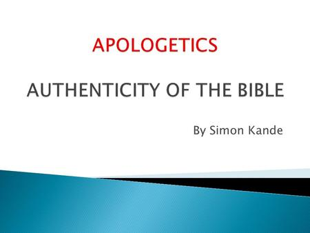 By Simon Kande. 1. Introduction 2. The Canonization of the Bible ◦ The OT Canon ◦ The NT Canon 3. The hermeneutical Realities (challenges) 4. Scriptural.