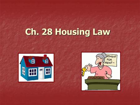 Ch. 28 Housing Law. Buying a Home Major Purchase Major Purchase Many people finance home with a mortgage. Many people finance home with a mortgage. Interest.