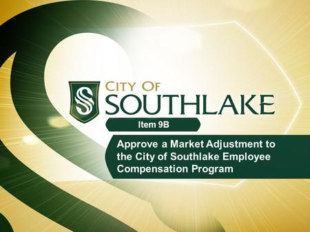 Approve a Market Adjustment to the City of Southlake Employee Compensation Program Item 9B.