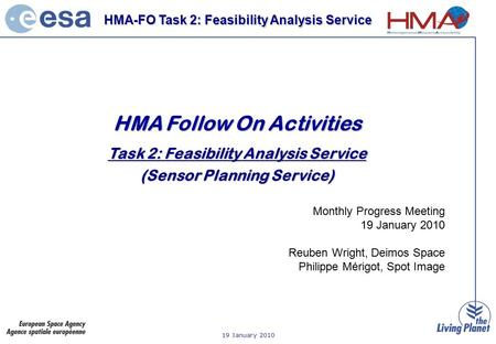 19 January 2010 HMA-FO Task 2: Feasibility Analysis Service HMA Follow On Activities Task 2: Feasibility Analysis Service (Sensor Planning Service) Monthly.