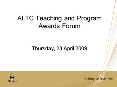 ALTC Teaching and Program Awards Forum Thursday, 23 April 2009.
